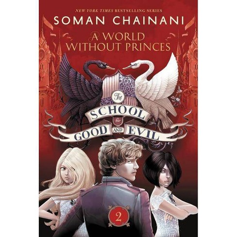 A World Without Princes ( The School for Good and Evil) (Reprint) (Paperback) by Soman Chainani - image 1 of 1