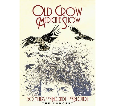 Old crow medicine sh - 50 Years Of Blonde On Blonde The Conc (DVD) - image 1 of 1