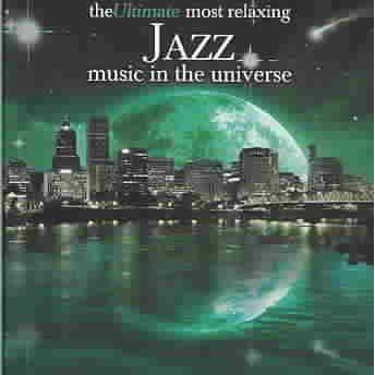 Various Artists - The Ultimate Most Relaxing Jazz Music In The Universe (2 CD)