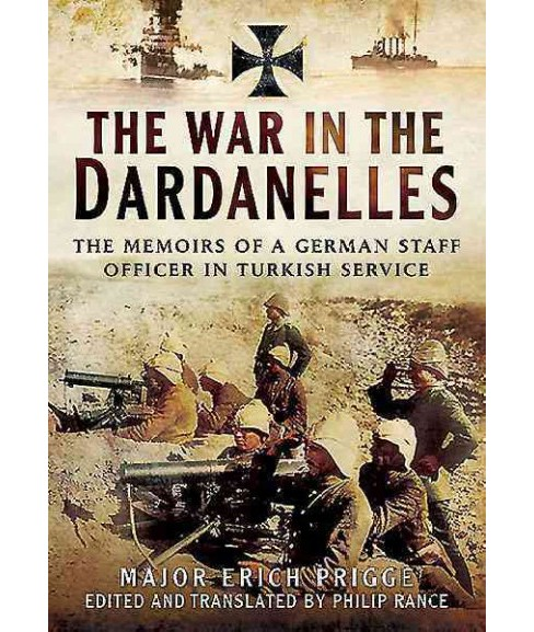 Struggle for the Dardanelles : The Memoirs of a German Staff Officer in Ottoman Service (Hardcover) - image 1 of 1