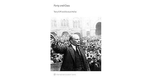 Party and Class (Paperback) (Tony Cliff & Duncan Hallas & Chris Harman & Leon Trotsky) - image 1 of 1