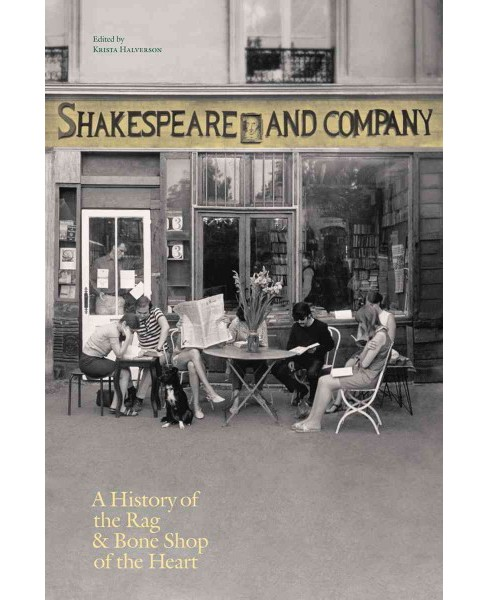 Shakespeare and Company, Paris : A History of the Rag & Bone Shop of the Heart (Hardcover) - image 1 of 1