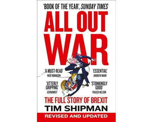 All Out War : The Full Story of Brexit -  by Tim Shipman (Paperback) - image 1 of 1