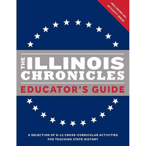 The Illinois Chronicles Educator's Guide - by  Isbe (Paperback) - image 1 of 1