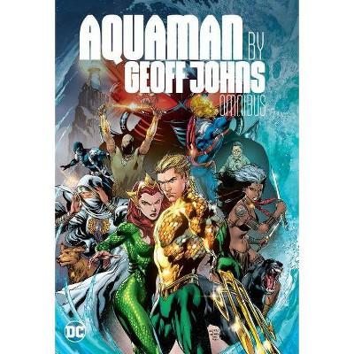 Aquaman by Geoff Johns Omnibus - (Hardcover)