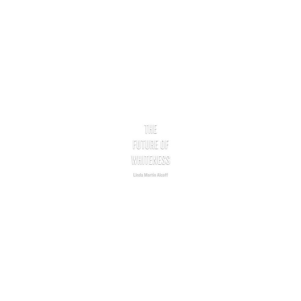Future of Whiteness (Hardcover) (Linda Martin Alcoff)