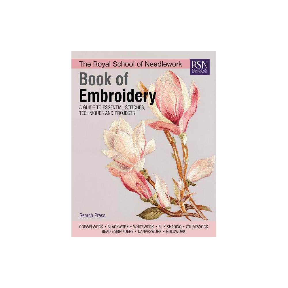 The Royal School Of Needlework Book Of Embroidery Hardcover