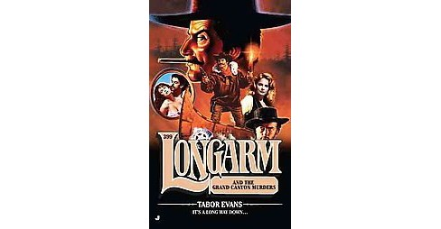 Longarm and the Grand Canyon Murders (Original) (Paperback) (Tabor Evans) - image 1 of 1