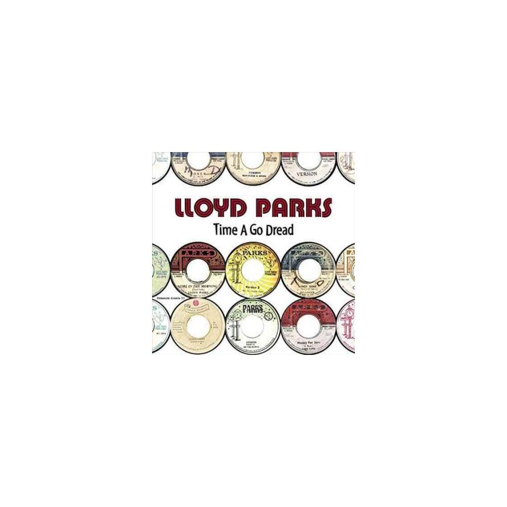 Lloyd Parks - Time A Go Dread (Vinyl)