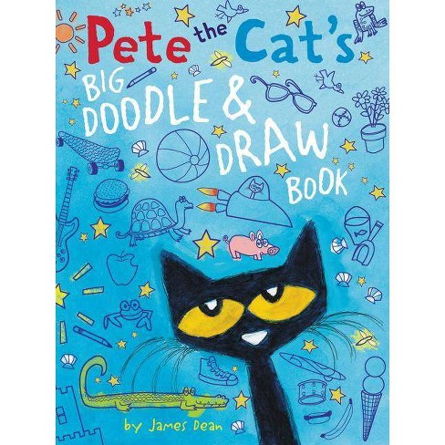Pete the Cat's Big Doodle & Draw Book (Pete the Cat) (Paperback) by James Dean - image 1 of 1