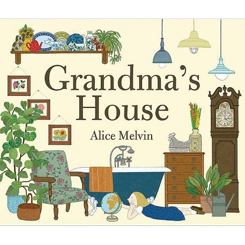 Grandma's House - by  Alice Melvin (Hardcover) - image 1 of 1