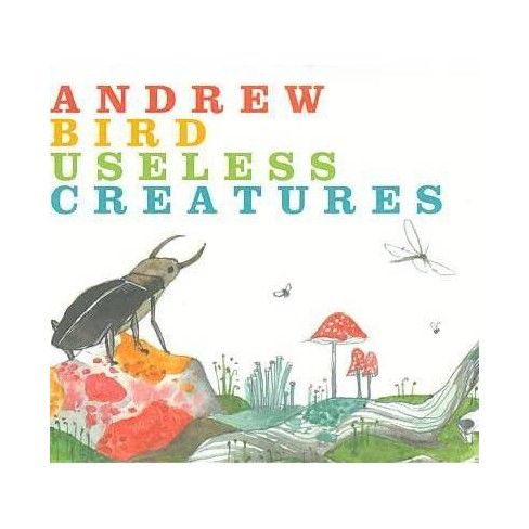 Andrew Bird - Useless Creatures (CD) - image 1 of 1
