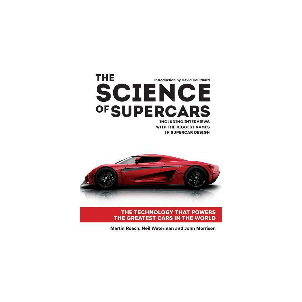 The Science Of Supercars By Martin Roach Neil Waterman John Morrison Hardcover