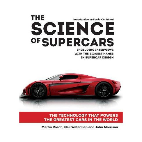 The Science of Supercars - by  Martin Roach & Neil Waterman & John Morrison (Hardcover) - image 1 of 1