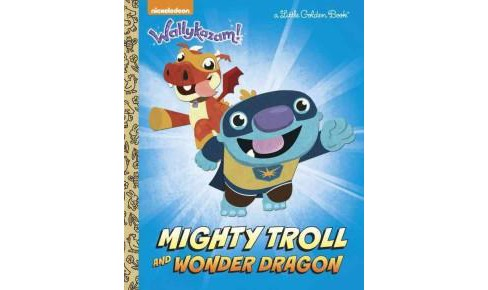 Mighty Troll and Wonder Dragon (Hardcover) - image 1 of 1