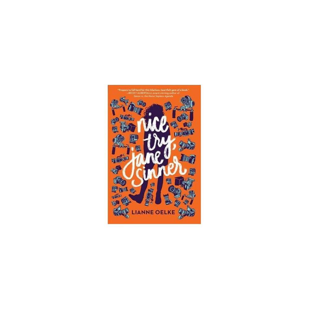 Nice Try, Jane Sinner - by Lianne Oelke (Paperback)
