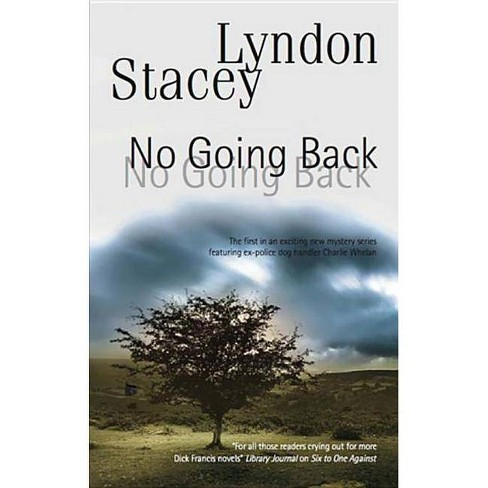 No Going Back - by  Lyndon Stacey (Hardcover) - image 1 of 1