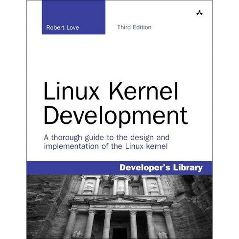 Linux Kernel Development - (Developer's Library) 3 Edition by  Robert Love (Paperback) - image 1 of 1