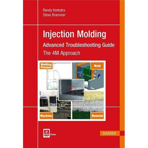 Injection Molding: Advanced Troubleshooting Guide - by  Randy Kerkstra & Steve Brammer (Hardcover) - image 1 of 1