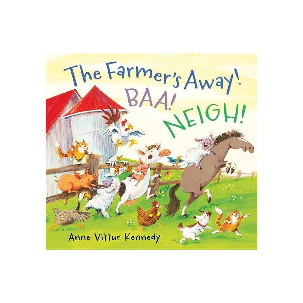 The Farmer S Away Baa Neigh By Anne Vittur Kennedy Hardcover