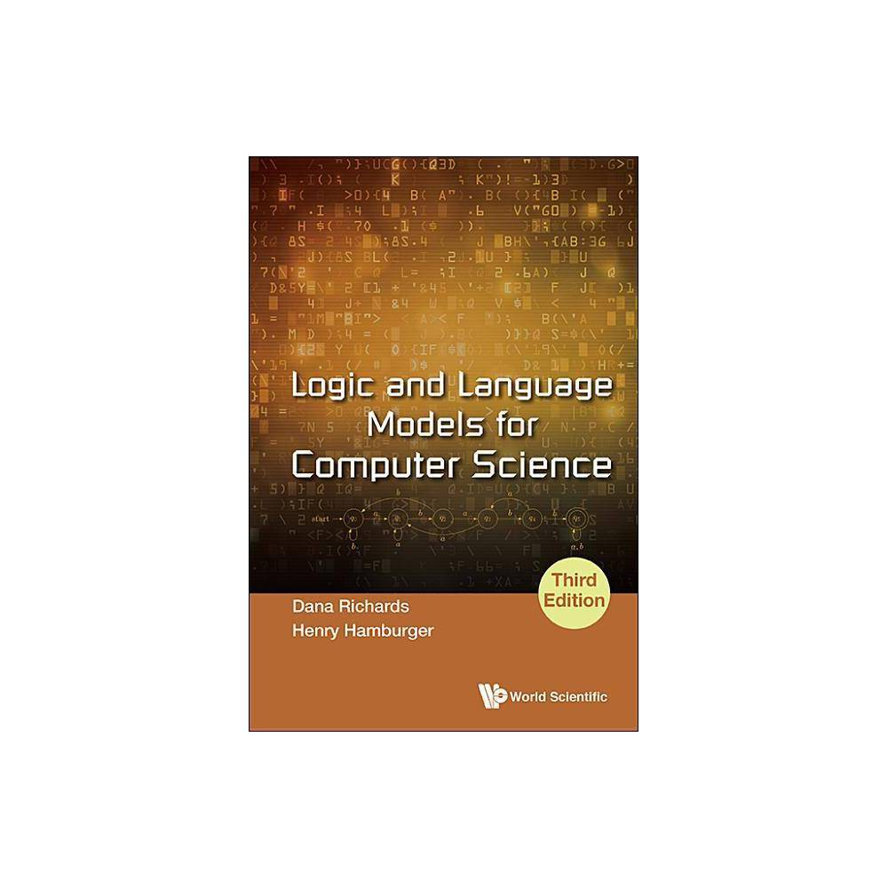 Logic And Language Models For Computer Science Third Edition By Dana Richards Henry Hamburger Paperback