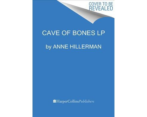 Cave of Bones -  Large Print (A Leaphorn, Chee & Manuelito Novel) by Anne Hillerman (Paperback) - image 1 of 1