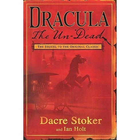 Dracula the Un-Dead - by  Dacre Stoker & Ian Holt (Paperback) - image 1 of 1
