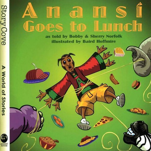 Anansi Goes to Lunch - (Welcome to Story Cove) by  Bobby Norfolk & Sherry Norfolk (Paperback) - image 1 of 1