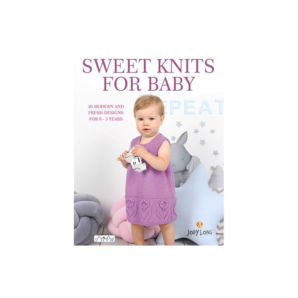Sweet Knits for Baby - by Jody Long (Paperback)