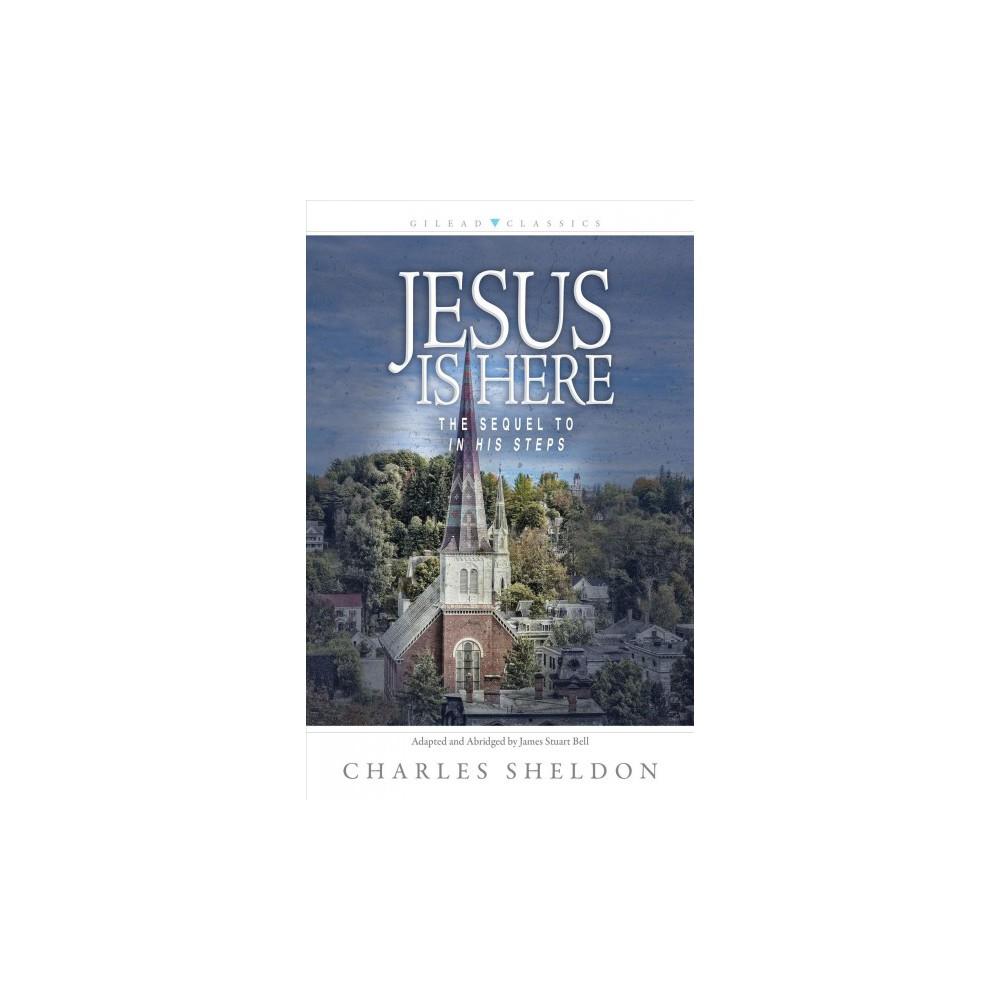 Jesus Is Here - by Charles M. Sheldon (Paperback)