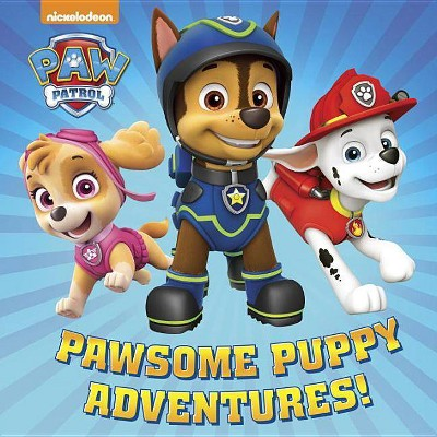 PAW Patrol Pawsome Puppy Adventures (Hardcover)