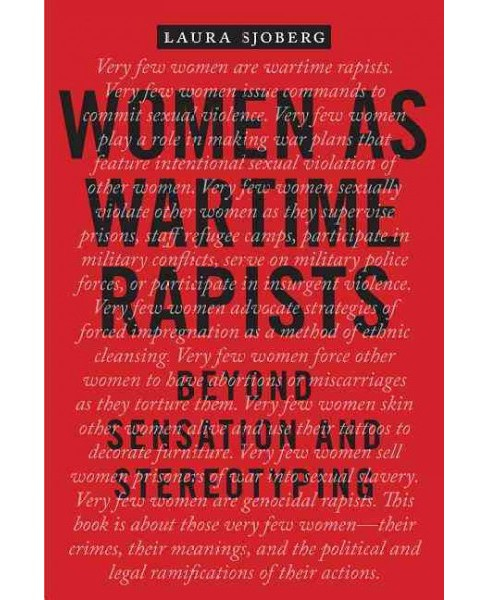 Women As Wartime Rapists : Beyond Sensation and Stereotyping -  by Laura Sjoberg (Paperback) - image 1 of 1