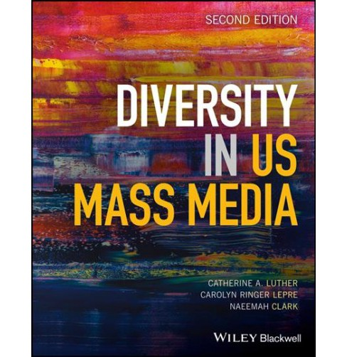 Diversity in US Mass Media -  by Catherine A. Luther & Carolyn Ringer Lepre & Naeemah Clark (Paperback) - image 1 of 1