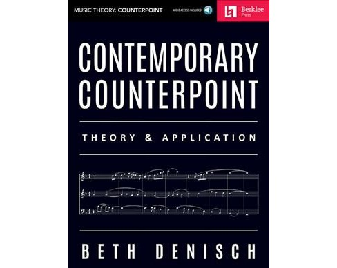 Contemporary Counterpoint : Theory & Application -  by Beth Denisch (Paperback) - image 1 of 1