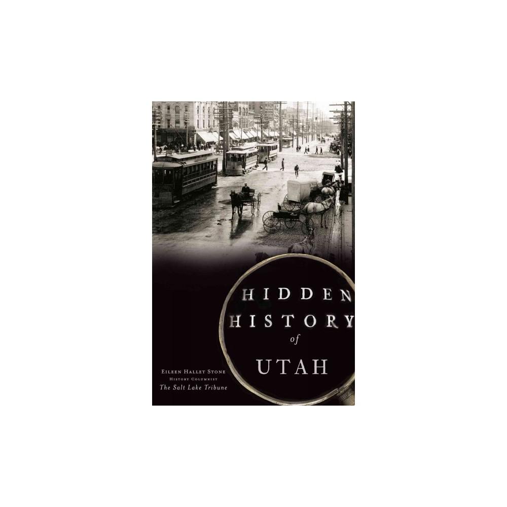 Hidden History Of Utah 12 15 2016 Paperback By Eileen Hallet Stone