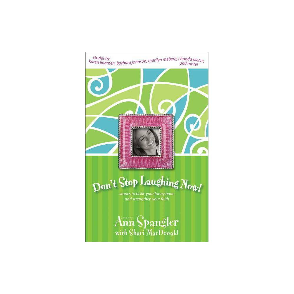 Don T Stop Laughing Now Women Of Faith Bible Study By Zondervan Paperback