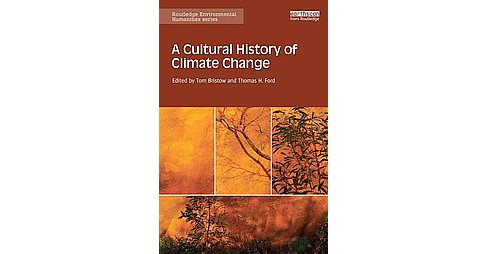 Cultural History of Climate Change (Hardcover) - image 1 of 1