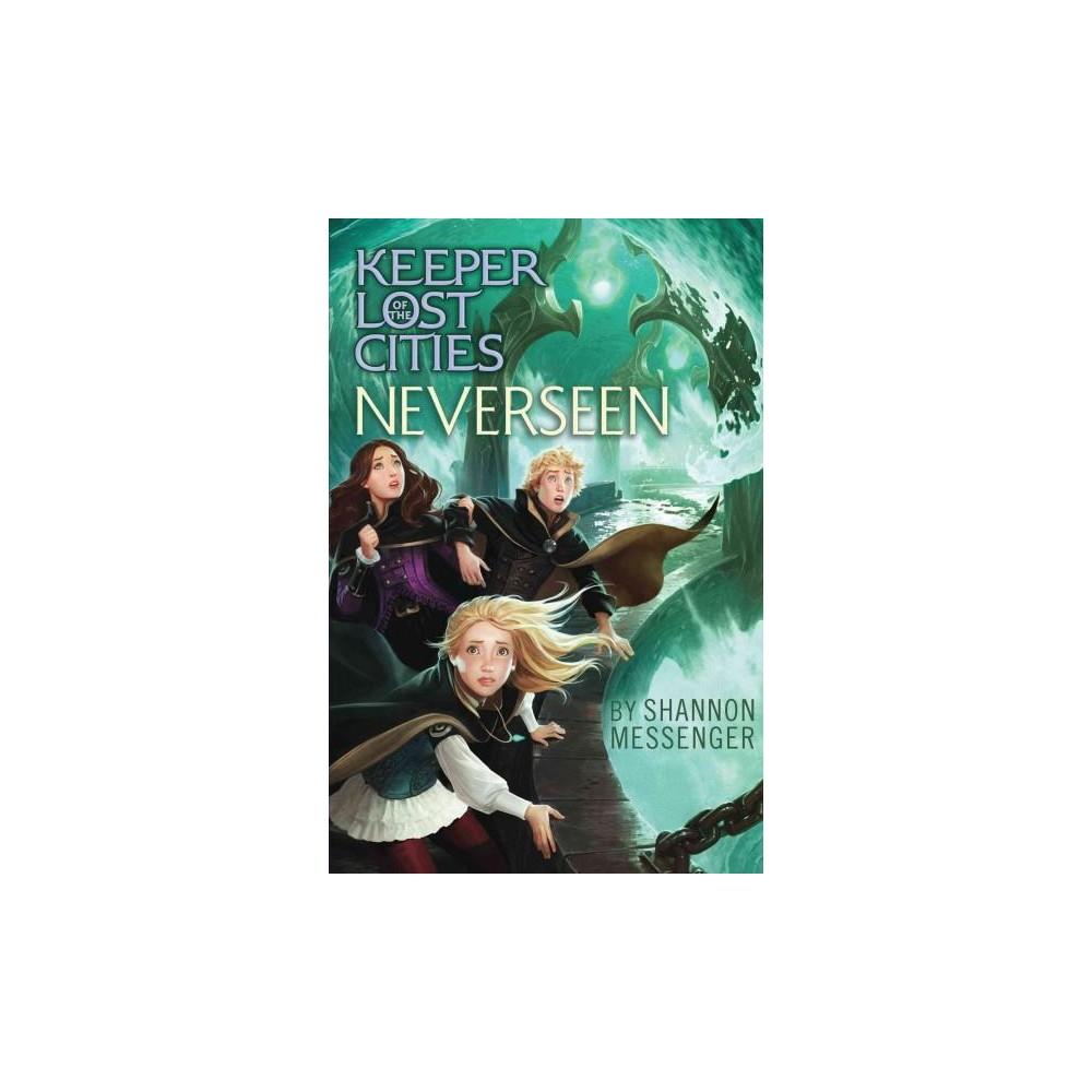 Neverseen (Hardcover) (Shannon Messenger)