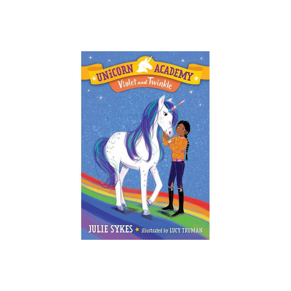 Unicorn Academy 11 Violet And Twinkle By Julie Sykes Hardcover