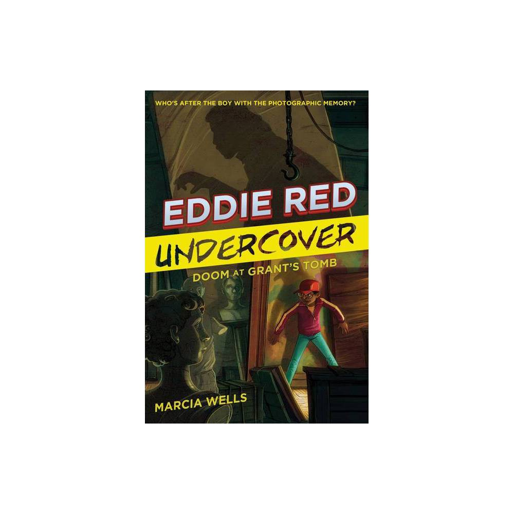Eddie Red Undercover Doom At Grant S Tomb Volume 3 By Marcia Wells Paperback