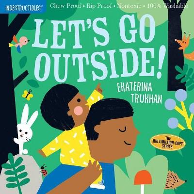 Indestructibles: Let's Go Outside! - (Paperback)
