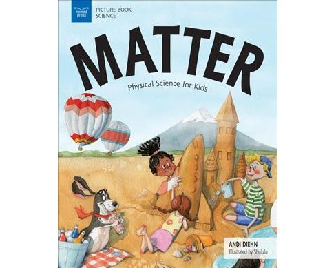 Matter : Physical Science for Kids -  (Picture Book Science) by Andi Diehn (Hardcover) - image 1 of 1