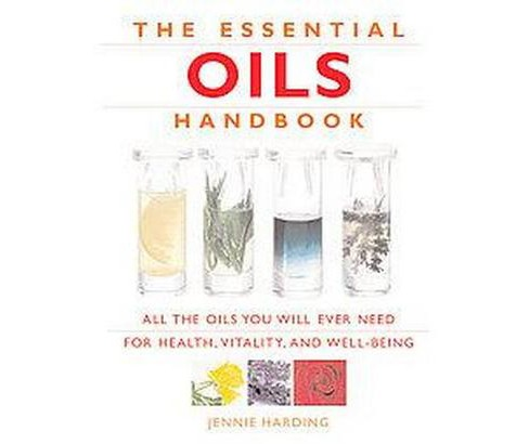 Essential Oils Handbook : All the Oils You Will Ever Need for Health, Vitality and Well-being - image 1 of 1
