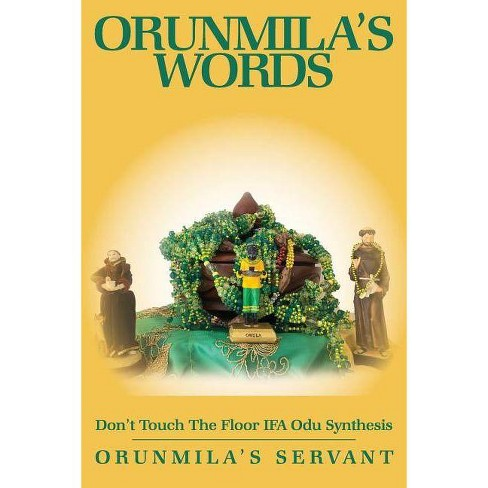 Orunmila's Words Don't Touch the Floor - by  Orunmila's Servant (Paperback) - image 1 of 1