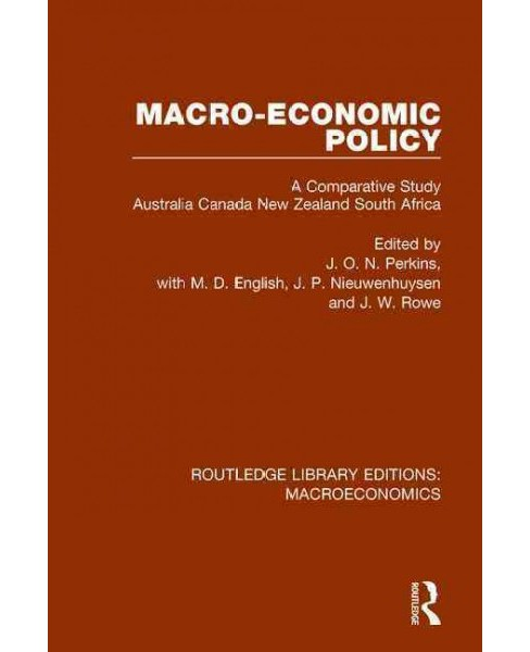 Macro-Economic Policy : A Comparative Study Australia, Canada, New Zealand, South Africa (Hardcover) - image 1 of 1