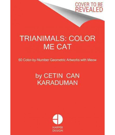 Trianimals : Color Me Cat - 60 Color-by-number Geometric Artworks With Meow (Paperback) (Cetin Can - image 1 of 1