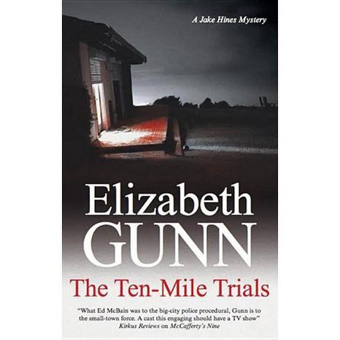 The Ten-Mile Trials - (Jake Hines Mysteries) by  Elizabeth Gunn (Hardcover) - image 1 of 1