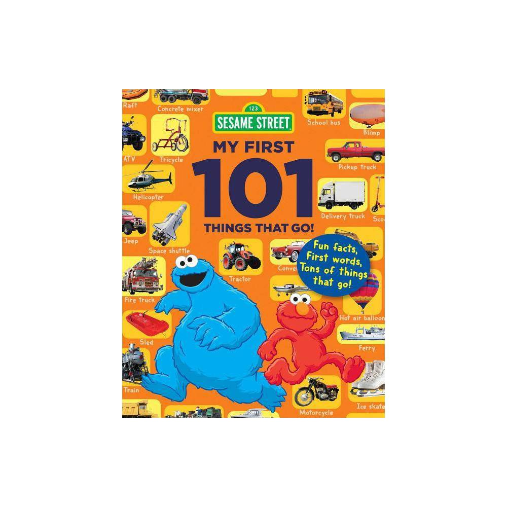 Sesame Street My First 101 Things That Go Sesame Street S My First 101 Things Paperback