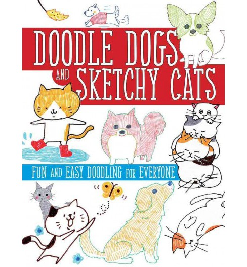 Doodle Dogs and Sketchy Cats : Fun and Easy Doodling for Everyone (Paperback) (Boutique-Sha) - image 1 of 1