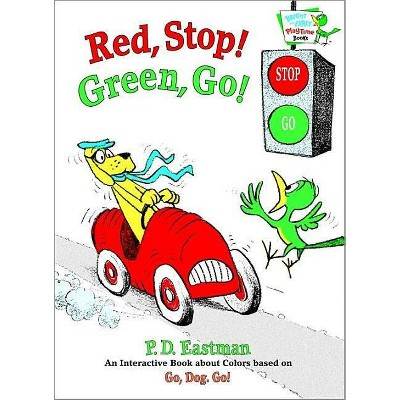 Red, Stop! Green, Go! - (Bright & Early Playtime Books) by  P D Eastman (Hardcover)